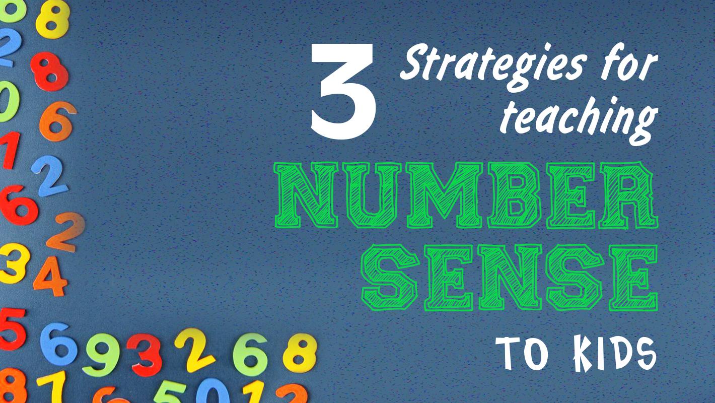3 strategies for teaching number sense to kids