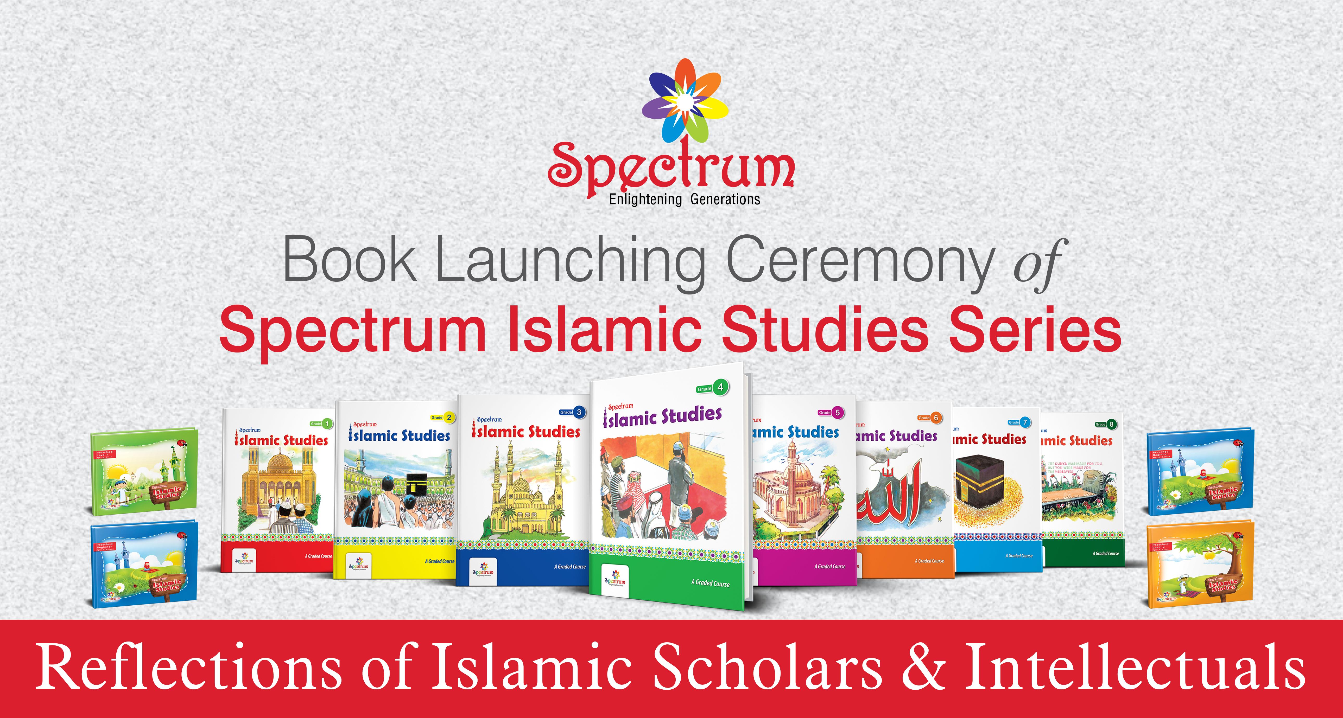 Reflections of Islamic Scholars & Intellectuals on Spectrum Islamic Studies
